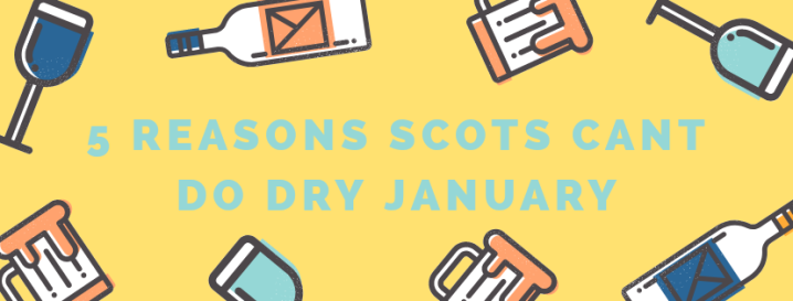 5 Reasons why Scots can't do dry January