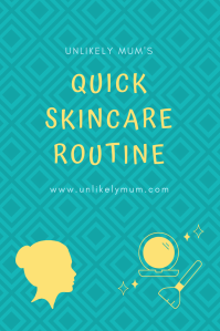 unlikely-mum-quick-skincare-routine-products-under-30