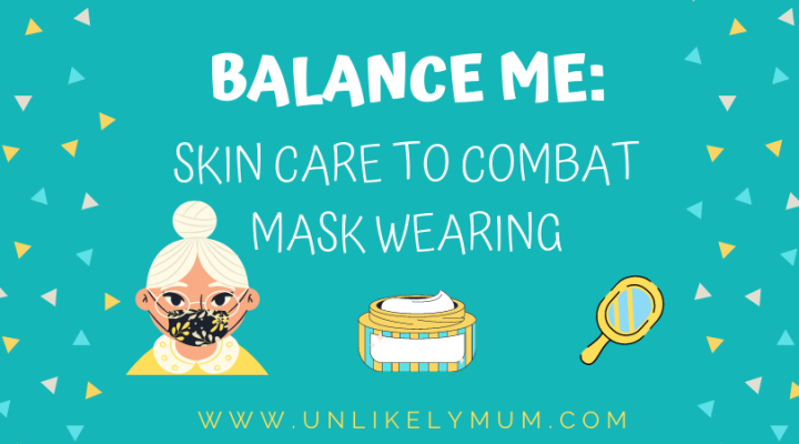 Balance Me: Skincare to combat mask wearing