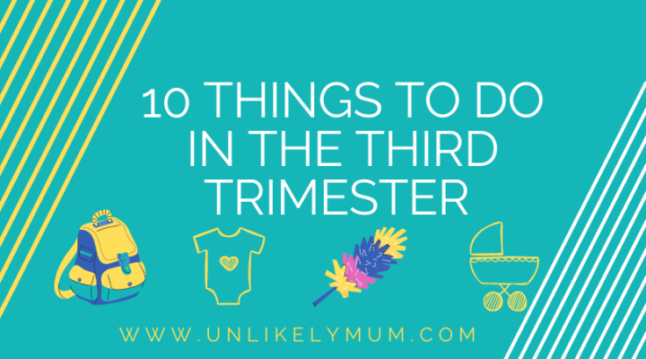 Top 10 things to do in the third trimester