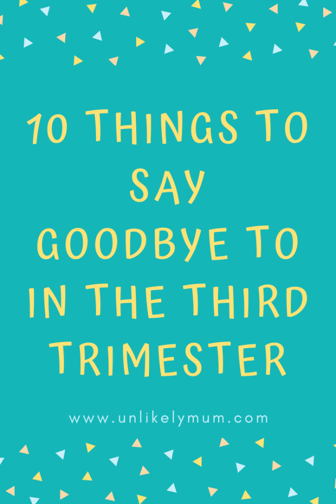 pinterest-10-things-to-say-goodbye-to-third-trimester-pin